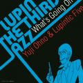 LUPIN THE THIRD 「JAZZ」 〜What's Going On〜