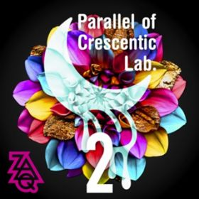 アルバム - Parallel of Crescentic Lab. 2 / ZAQ