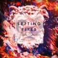 アルバム - Setting Fires (Remixes) / The Chainsmokers
