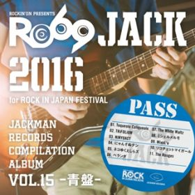 アルバム - JACKMAN RECORDS COMPILATION ALBUM vol.15 -青盤-「RO69JACK 2016 for ROCK IN JAPAN FESTIVAL」 / V.A.