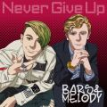 Never Give Up Bars and Melody