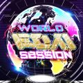 WORLD EDM SESSION