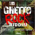 Ghetto Rock Riddim