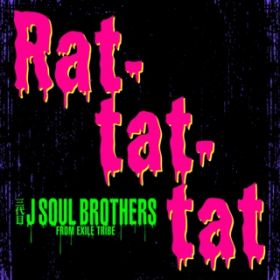 Rat-tat-tat/三代目 J SOUL BROTHERS from EXILE TRIBE