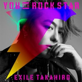 YOU are ROCK STAR/EXILE TAKAHIRO