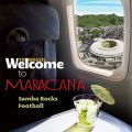 Welcome To MARACANA - Samba Rocks Football