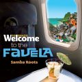 Welcome To FAVELA - The Samba Roots