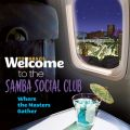 Welcome To The SAMBA SOCIAL CLUB - Where The Masters Gather