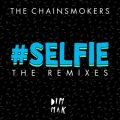 アルバム - #SELFIE (The Remixes) / The Chainsmokers