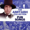 The Amitabh Collection: Fun Songs