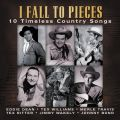 I Fall To Pieces (10 Timeless Country Songs)