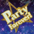 Party Forever!
