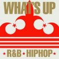 What's Up ?R&B Hiphop-