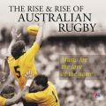The Rise And Rise Of Australian Rugby: Music For The Love Of The Game