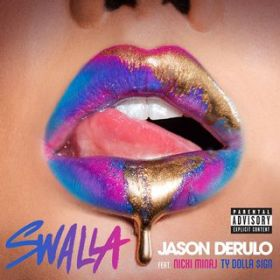 Swalla (feat. Nicki Minaj & Ty Dolla $ign) / Jason Derulo