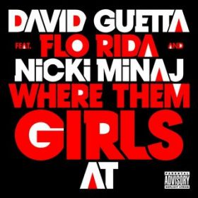 Where Them Girls At (feat. Nicki Minaj & Flo Rida) / David Guetta