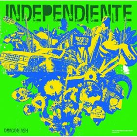 Independiente(intro) / Dragon Ash