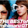 THE BEST of mihimaru GT mihimaru GT