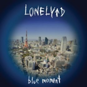 blue moment / LONELY↑D
