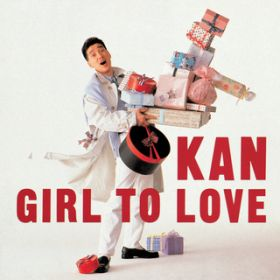 GIRL TO LOVE / KAN