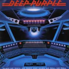 アルバム - When We Rock, We Rock & When We Roll, We Roll / Deep Purple