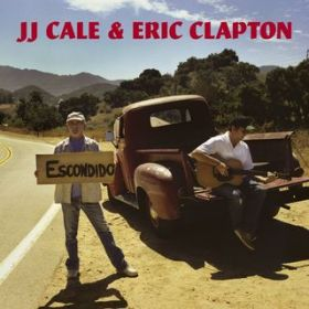 The Road To Escondido (U.S. Version) / J.J. Cale & Eric Clapton