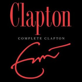 If I Had Possession Over Judgement Day / Eric Clapton