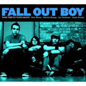 Chicago Is So Two Years Ago (Album Version) / Fall Out Boy
