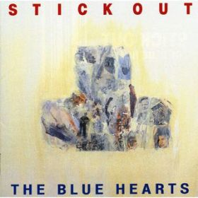 STICK OUT (デジタル・リマスター・バージョン) / THE BLUE HEARTS