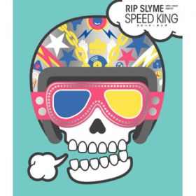 SPEED KING / RIP SLYME