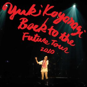 Back to the future tour 2010 / 小柳ゆき