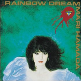 RAINBOW DREAM / 浜田麻里