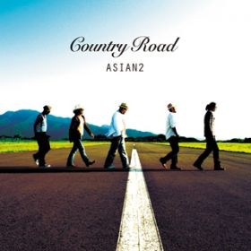 Country Road / ASIAN2