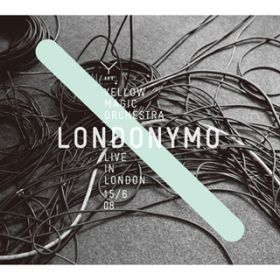 LONDONYMO -YELLOW MAGIC ORCHESTRA LIVE IN LONDON 15/6 08- / Yellow Magic Orchestra