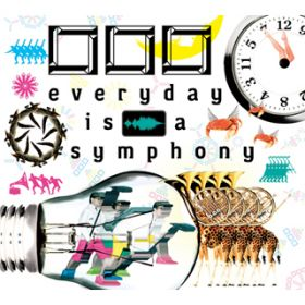 everyday is a symphony / □□□(クチロロ)