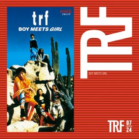 "BOY MEETS GIRL(TWILIGHT MIX ""TRIBUTE TO ARYTON SENNA"") / TRF"