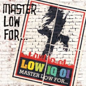 アルバム - MASTER LOW FOR... / LOW IQ 01