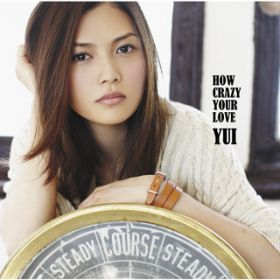 アルバム - HOW CRAZY YOUR LOVE / YUI