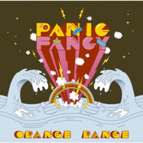 PANIC FANCY / ORANGE RANGE