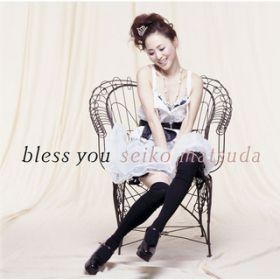 bless you / 松田 聖子