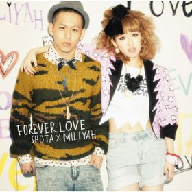 FOREVER LOVE / 清水 翔太×加藤 ミリヤ