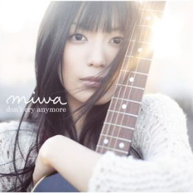 don't cry anymore / miwa