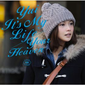 アルバム - It's My Life / Your Heaven / YUI
