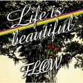 アルバム - Life is beautiful / FLOW