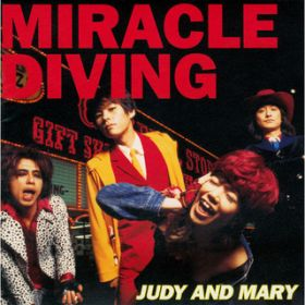 MIRACLE DIVING / JUDY AND MARY