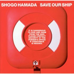 SAVE OUR SHIP / 浜田 省吾