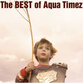 The BEST of Aqua Timez / Aqua Timez