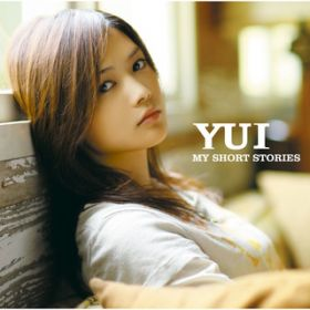 MY SHORT STORIES / YUI