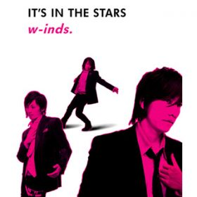 IT'S IN THE STARS / w-inds.