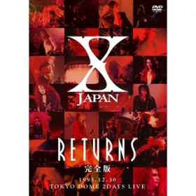 WEEK END -X JAPAN RETURNS 完全版 1993.12.30 - / X JAPAN